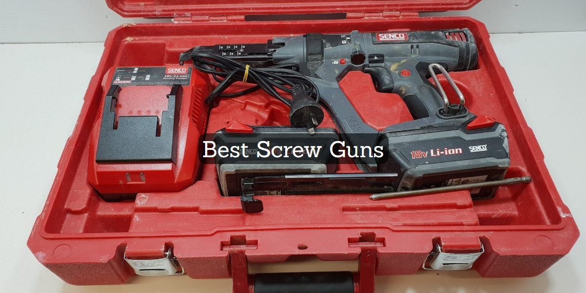 best screw guns
